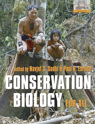 Conservation Biology for All By Sodhi, Navjot S. (EDT)/ Ehrlich, Paul R. (EDT)