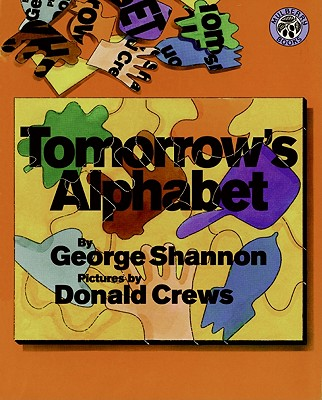 Tomorrow's Alphabet By Shannon, George/ Crews, Donald (ILT)